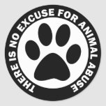 There Is No Excuse For Animal Abuse Sticker