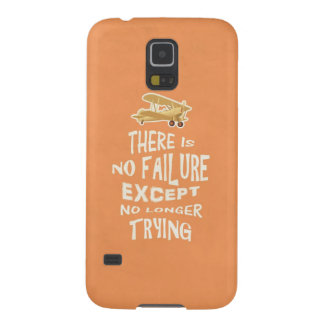 There is no failure except no longer trying quotes galaxy s5 cover
