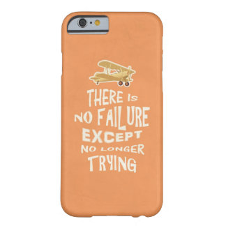 There is no failure except no longer trying quotes iPhone 6 case