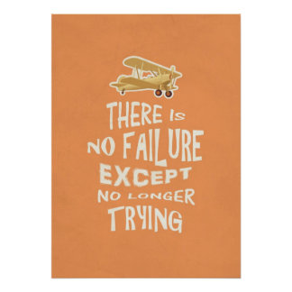 There is no failure except no longer trying quotes poster