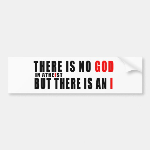 There is no god in atheist bumper stickers