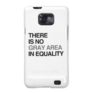 THERE IS NO GRAY AREA IN EQUALITY GALAXY S2 CASE