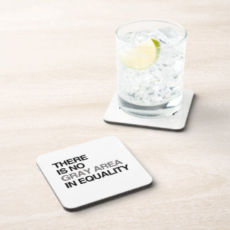 THERE IS NO GRAY AREA IN EQUALITY DRINK COASTERS