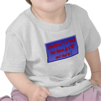 """There is no """"I"""" in """"TEAM"""" but there is a """"ME""""! T-shirt"""