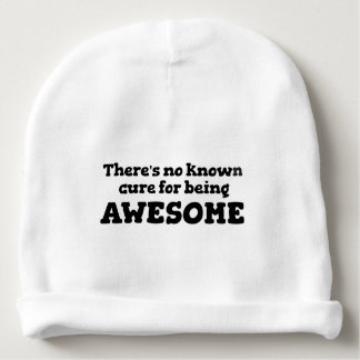 There is No Known Cure for Being Awesome Baby Beanie