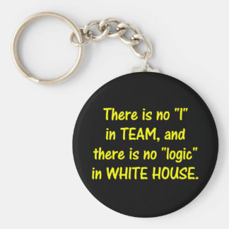 There is no logic in the White House Keychain