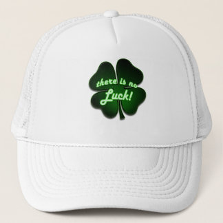 There is no Luck Trucker Hat