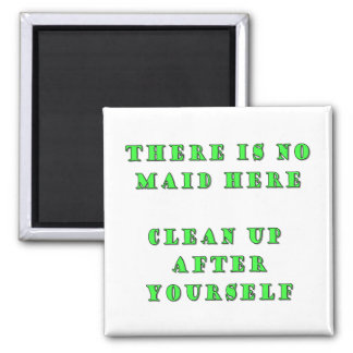 There is no maid here 2 inch square magnet