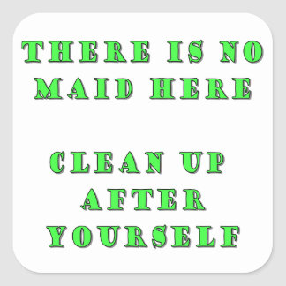 There is no maid here square stickers