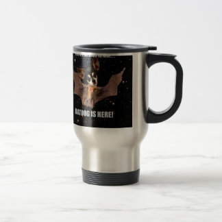 There is no need to fear bat dog is here. travel mug