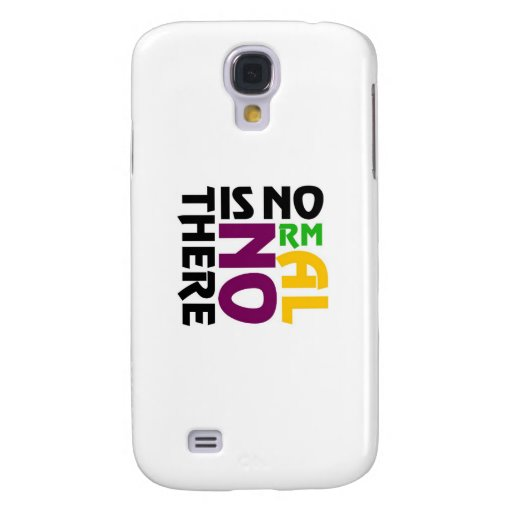 There Is No Normal Samsung Galaxy S4 Covers