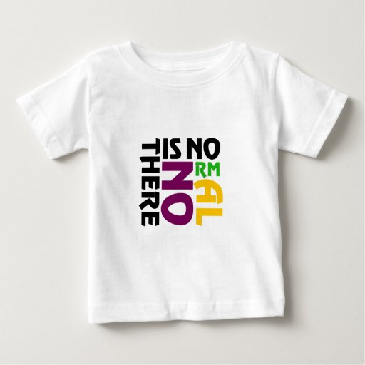There Is No Normal T Shirt