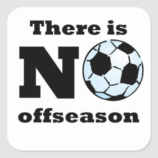 There Is No Offseason (Soccer) Sticker