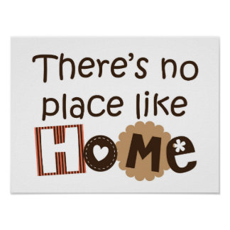 no place like home posters zazzle. Black Bedroom Furniture Sets. Home Design Ideas