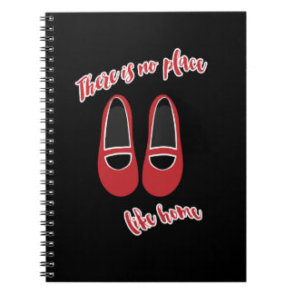 There is no place like home spiral notebook