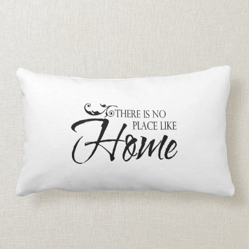 No Throw Pillows On The Bed Song : There is no place like home throw pillow Zazzle