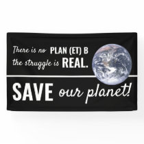 There is No Plan (et) B, Climate Change Banner