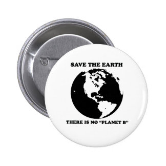 """There is no planet """"B"""" 2 Inch Round Button"""