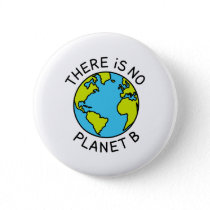 There Is No Planet B Environmental Concept2 Button