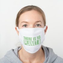 THERE IS NO PLANET B GREEN & WHITE TEXT WHITE COTTON FACE MASK