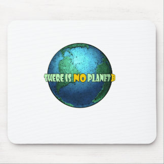 There is no Planet B Mouse Pad