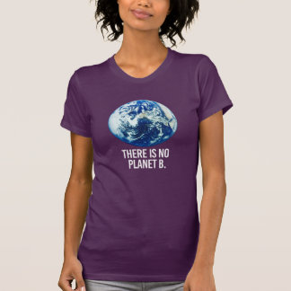 There is no Planet B - - Pro-Science -- white -.pn T-Shirt