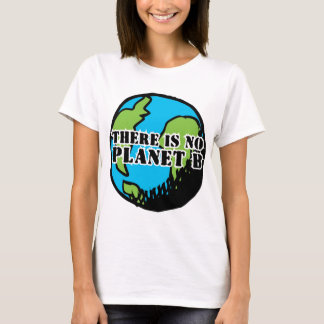 THERE IS NO PLANET B T-Shirt