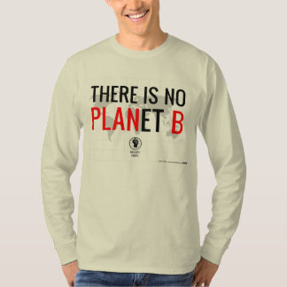 There is No Planet B (version 1) Tee Shirt
