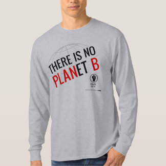 There is No Planet B (version 2) T-Shirt