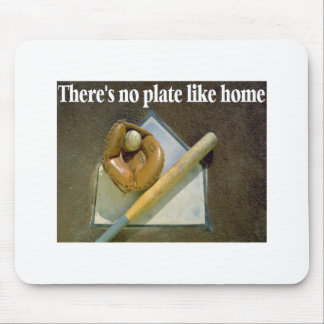 There Is No Plate Like Home Mouse Pads
