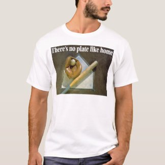There Is No Plate Like Home T-Shirt