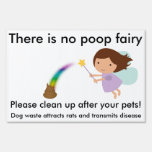 There is no poop fairy! Lawn signs
