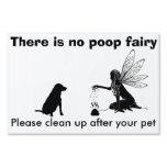 There is no poop fairy! Yard Sign<br><div class='desc'>Clean up after your pet yard sign</div>