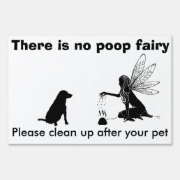 There is no poop fairy! Yard Sign