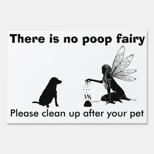 There Is No Poop Fairy Yard Sign Zazzlecom