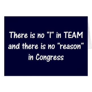 There is no reason in congress a card