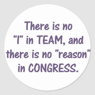 There is no reason in Congress Stickers