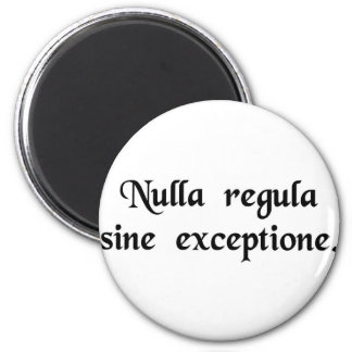 There is no rule without exception. 2 inch round magnet