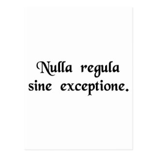 There is no rule without exception. postcard