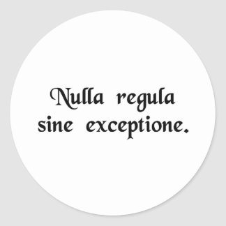 There is no rule without exception round sticker