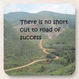 There is no short cut to road of success beverage coaster