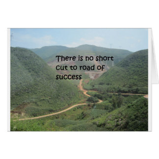 There is no short cut to road of success card