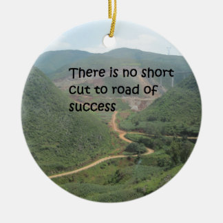 There is no short cut to road of success ceramic ornament