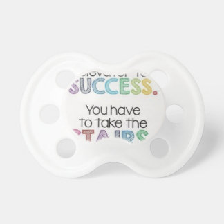 There is no shortcut to success pacifier