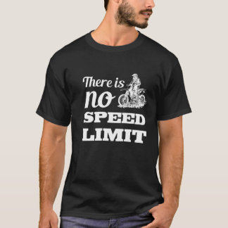 There is No Speed Limit Graphic Dirt Bike T-shirt