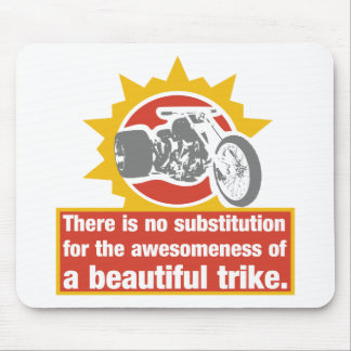 There is no substitution for an awesome trike mouse pad