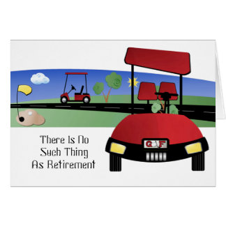 There Is No Such Thing As Retirement Card