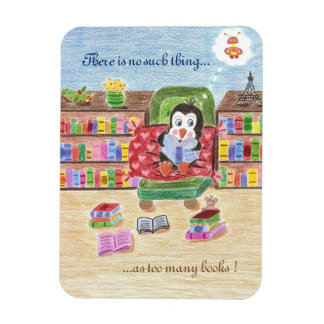 There is no such thing ...as too many books magnet
