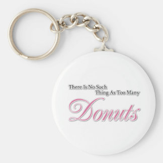 There is no such thing as too many Donuts! Basic Round Button Keychain
