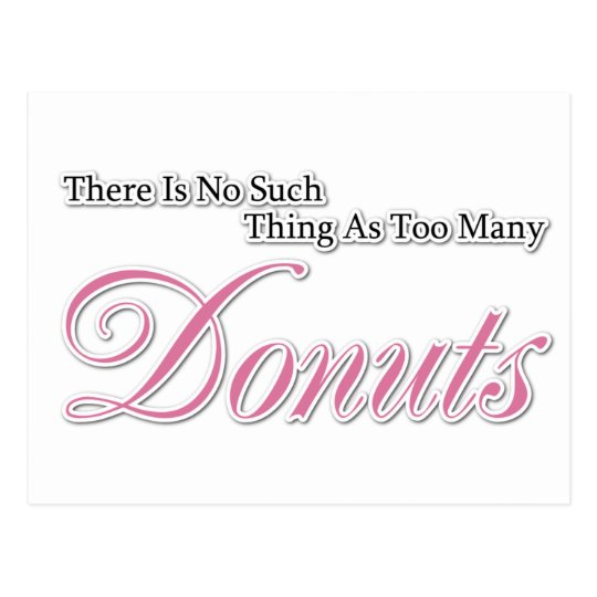 There is no such thing as too many Donuts! Postcard